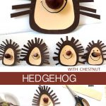 HEDGEHOG (WITH  CHESTNUT)