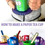 HOW TO MAKE A PAPER TEA CUP